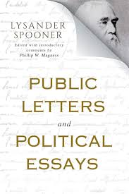 Public Letters And Political Essays Lysander Spooner