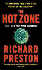 Why is preston focusing on this issue of hot viruses? The Hot Zone The Terrifying True Story Of The Origins Of The Ebola Virus Preston Richard 8601401254928 Amazon Com Books