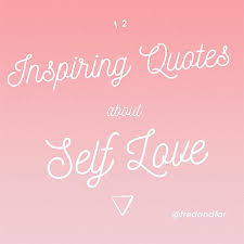 Quotes About Self Delectable 48 Inspiring Quotes About Self Love Fred And Far