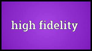 High fidelity Meaning - YouTube