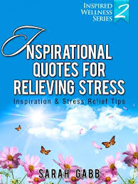 Stress Relief Quotes Awesome Inspirational Quotes For Relieving Stress Inspiration Stress