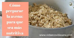 Wonderful Cómo Preparar La Avena (para Que Sea Más Nutritiva) CON VIDEO   Yo Soy  Pachamamista