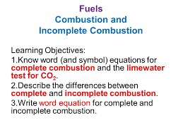 describe the differences between complete and incomplete combustion write word equation for complete and incomplete combustion