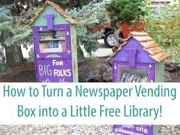 Used Newspaper Vending Machine Best How To Turn A Newspaper Vending Box Into A Little Free Library