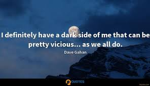 Dark Side And Light Side Quotes I Definitely Have A Dark Side Of Me That Can Be Pretty