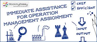 immediate assistance for operation management assignment help  immediate assistance for operation management assignment help