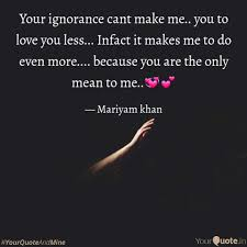 Your Mariyam Make Ignorance Yourquote amp; Khan Quotes By Cant Writings