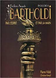 Frédéric-<b>Auguste</b> Bartholdi, 1834-1904: Par la main, par l'<b>esprit</b> ...