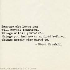 "Quotes About Someone Beautiful Best of Quote By Steve Maraboli ""Someone Who Loves You Will Reveal"