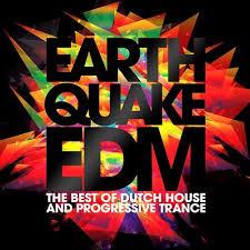 Dutch Trance Charts Earthquake Edm The Best Of Dutch House Progressive