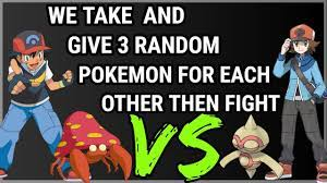 We Take and Give 3 RANDOM Pokemon For each other. Then We FIGHT! Pokemon  White - YouTube