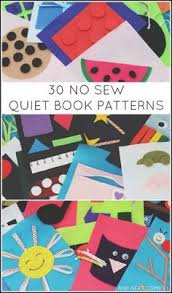 looking for quiet book patterns try these no sew quiet book pages plete with
