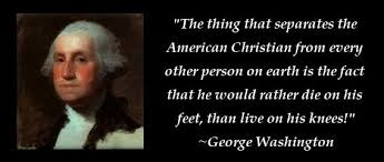 Quotes About George Washington Beauteous An Easy Way To Classify Christian Patriots NCRenegade