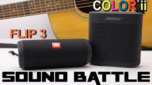Sound Battle Soundlink Color Ii Vs Jbl Flip 3 The Real Sound