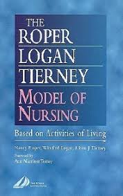 The Roper Logan Tierney Model Of Nursing 1st Edition