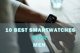 10 Best Smartwatches For <b>Men</b> (Reviewed) – Buyers Guide <b>2019</b>