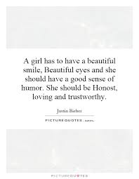 You Have Beautiful Eyes Quotes Best of A Girl Has To Have A Beautiful Smile Beautiful Eyes And She