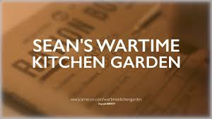 Wartime Kitchen And Garden Wartime Kitchen And Garden 1 Introduction And First Seeds Sown