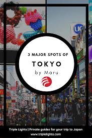 Triple Lights Tokyo 3 Major Spots Of Tokyo With Maru In 2019 Japan Tours By