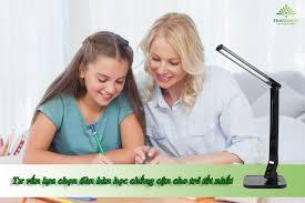 Tư vấn lựa chọn đèn bàn học chống cận cho trẻ tốt nhất