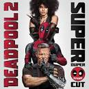 Deadpool 2 [Original Motion Picture Soundtrack] [Deluxe]