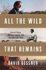 into the west audubon into the west author david gessner on edward abbey