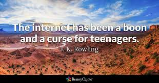Jk Rowling Quotes Magnificent The Internet Has Been A Boon And A Curse For Teenagers J K
