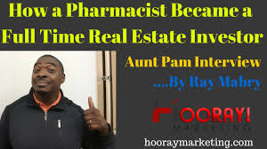 how a pharmacist became a full time real estate investor aunt how a pharmacist became a full time real estate investor aunt pam interview by ray mabry
