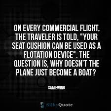 Commercial Quotes Simple Sam Ewing Quotes On Every Commercial Flight The Traveler Is Told