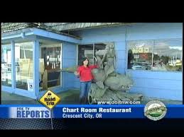 Chart Room Crescent City Dining Out In The Northwest Chartroom Restaurant Crescent City California 6