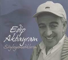 Edip Akbayram, Edip Akbayram - Edip Akbayram - Söyleyemediklerim -  Amazon.com Music