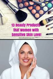 13 beauty s that women with sensitive skin love beautytipss beauty secrets home