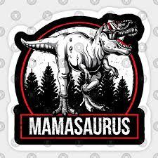 Funny Mamasurus Rex Mama Saurus Mothers Day Gift