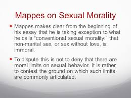 philosophy kantian moral theory and the liberal view of sexual  mappes on sexual morality mappes makes clear from the beginning of his essay that he is