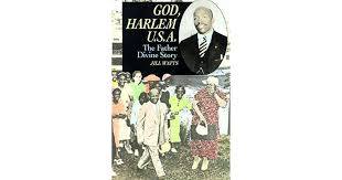 God, Harlem U.S.A.: The Father Divine Story by Jill Watts