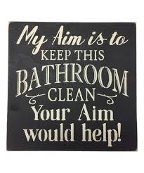love this product my aim is to keep this bathroom clean wall sign