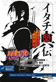 Naruto Itachi Shinden - Buch des strahlenden Lichts (Nippon Novel) : Yano,  Takashi, Kishimoto, Masashi, Ossa, Jens: Amazon.de: Bücher