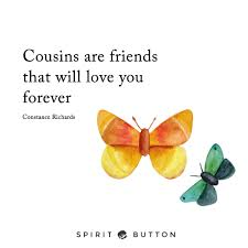 Cousin Love Quotes Mesmerizing 48 Beautiful Cousins Quotes On Family And Friendship Spirit Button
