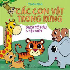 Sách Tô Màu & Tập Viết: Các Con Vật Trong Rừng