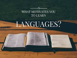 what motivates you to learn languages languages motivation people learn languages for different reasons work relationship traveling but in the most cases people learn languages because they have to