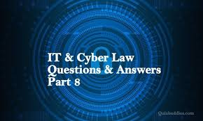 Cyber Law It Cyber Law Questions Part 8 Quizbuddies