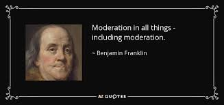 Ben Franklin Quotes Amazing Benjamin Franklin Quote Moderation In All Things Including