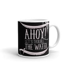 <b>Ahoy Let's Trouble the</b> Water #FathersDayGift #SarcasticMug ...