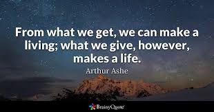 Get A Life Quotes Simple From What We Get We Can Make A Living What We Give However Makes