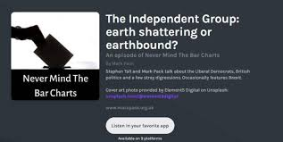 The Independent Group Never Mind The Bar Charts Episode 4