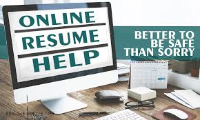 Online Resume Help Better To Be Safe Than Sorry Resume