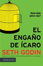 Del libro la vaca púrpura. Seth Godin Desenmascara El Engano De Icaro