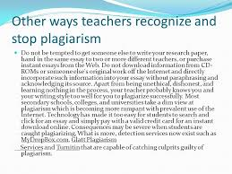 by porsche d wilson introduction the purpose of this this  other ways teachers recognize and stop plagiarism do not be tempted to get someone else to