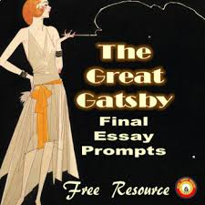 the great gatsby final essay prompts by o some great stuff for  the great gatsby final essay prompts