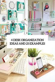 4 desk organization ideas and 25 examples cover 17 desktop organizer